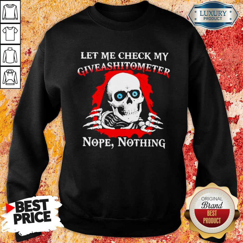 Top Let Me Check My Giveashitometer Skull Sweatshirt