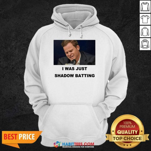 Top Steve Smith I Was Just Shadow Batting 46 Hoodie