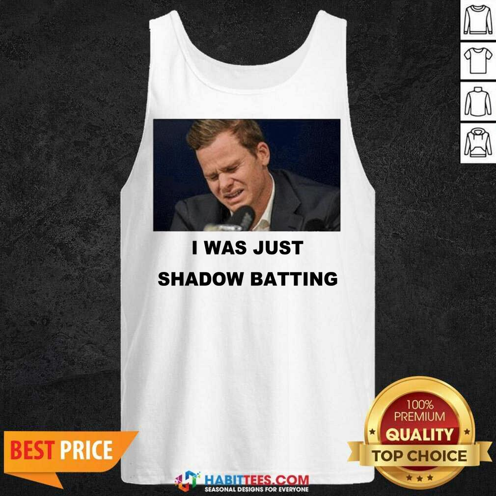 Top Steve Smith I Was Just Shadow Batting 46 Tank Top