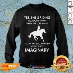 Awesome Shes Riding Imaginary 123 Sweatshirt