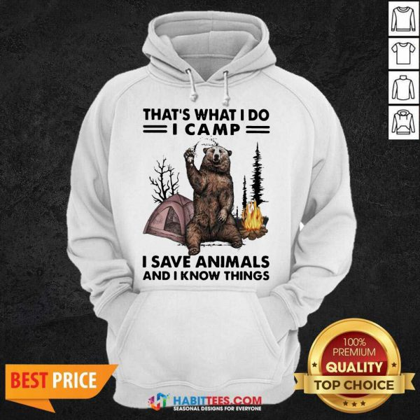 Funny Camp I Save Animals And I Know Things Bear 01 Hoodie