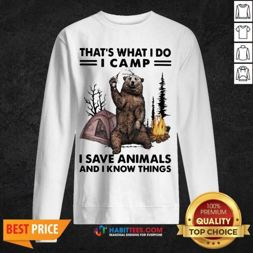 Funny Camp I Save Animals And I Know Things Bear 01 Sweatshirt