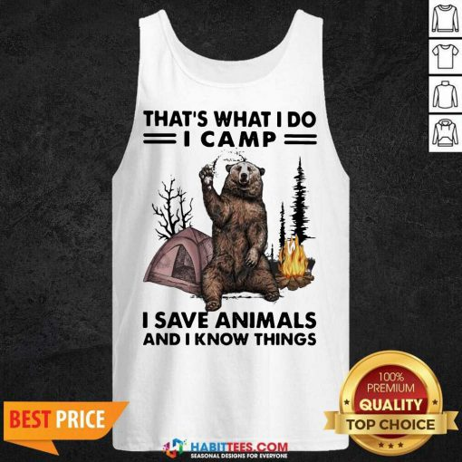 Funny Camp I Save Animals And I Know Things Bear 01 Tank Top