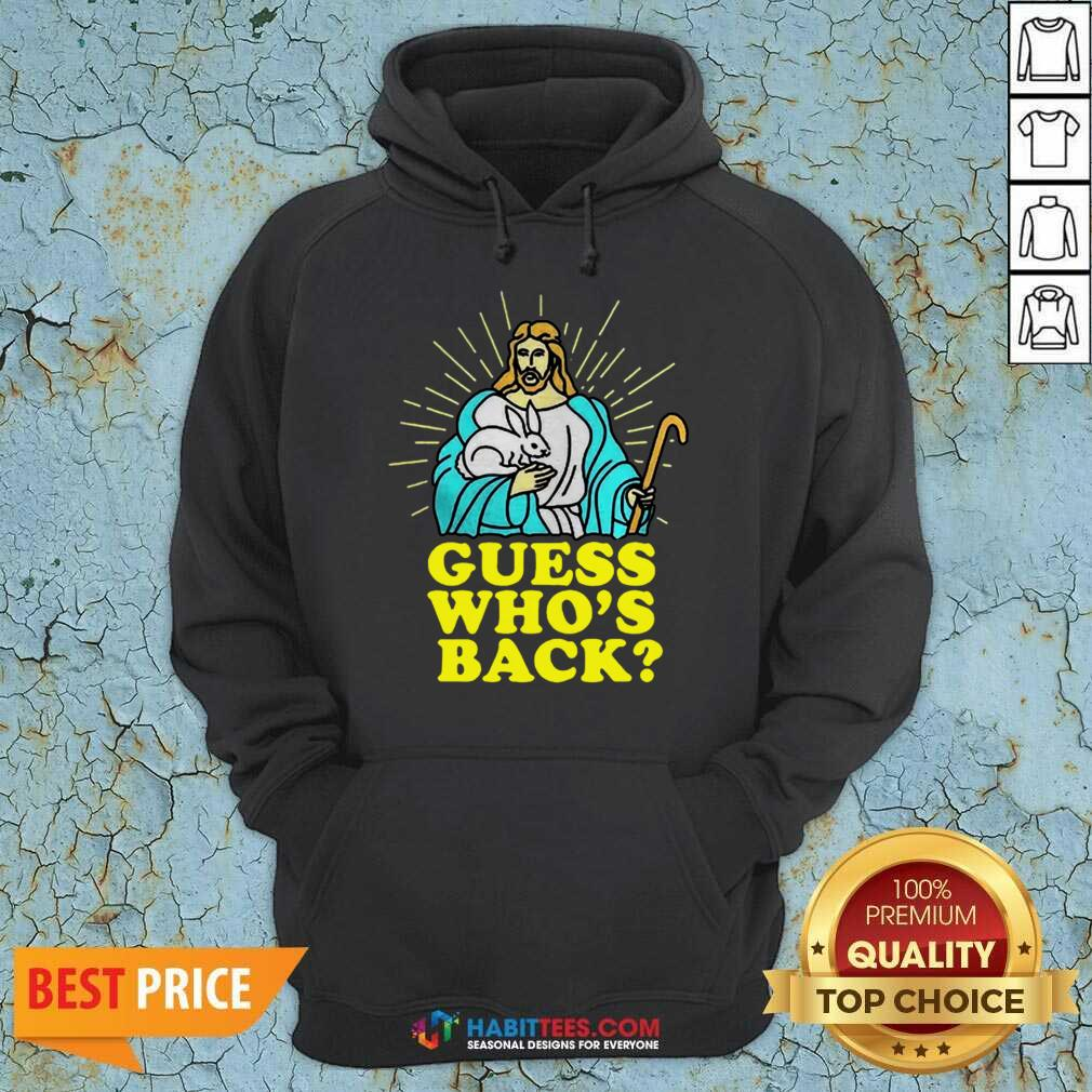 Funny Merry Easter Jesus Guess Whos Back Hoodie