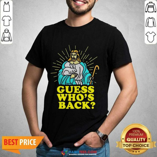 Funny Merry Easter Jesus Guess Whos Back Shirt