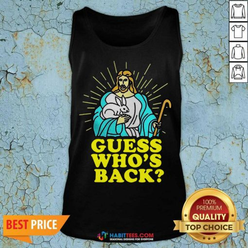 Funny Merry Easter Jesus Guess Whos Back Tank Top