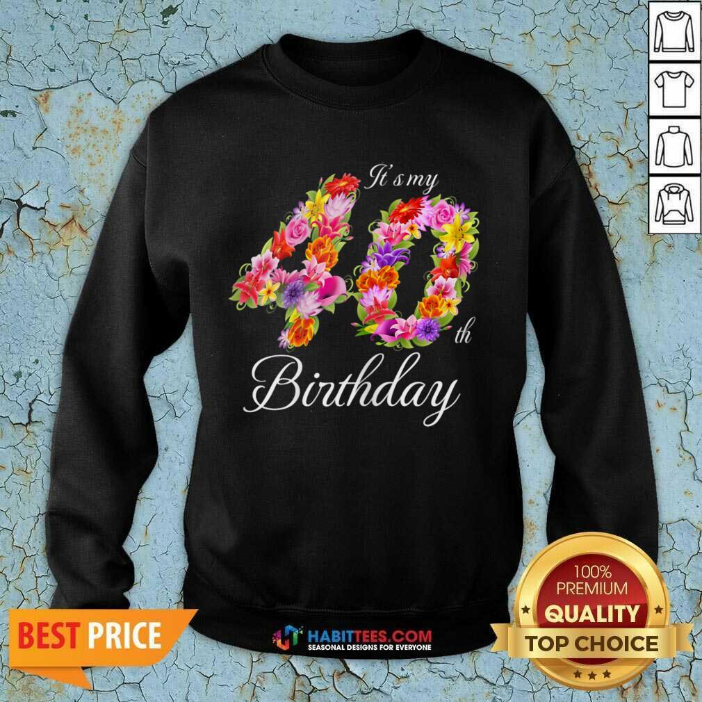 Funny My 40th Birthday 022 Sweatshirt