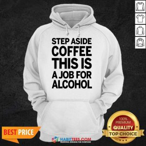 Funny Step Coffee This Is For 01 Hoodie