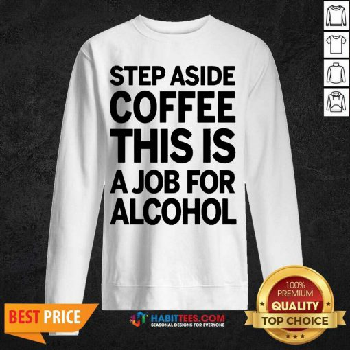 Funny Step Coffee This Is For 01 Sweatshirt
