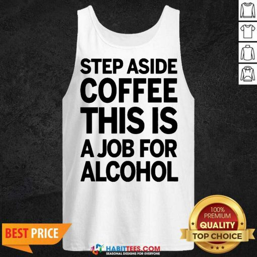 Funny Step Coffee This Is For 01 Tank Top