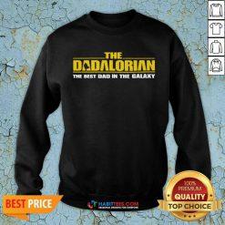 Good The Dadalorian Best Dad In The Galaxy 2 Sweatshirt