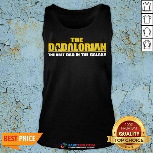 Good The Dadalorian Best Dad In The Galaxy 2 Tank Top