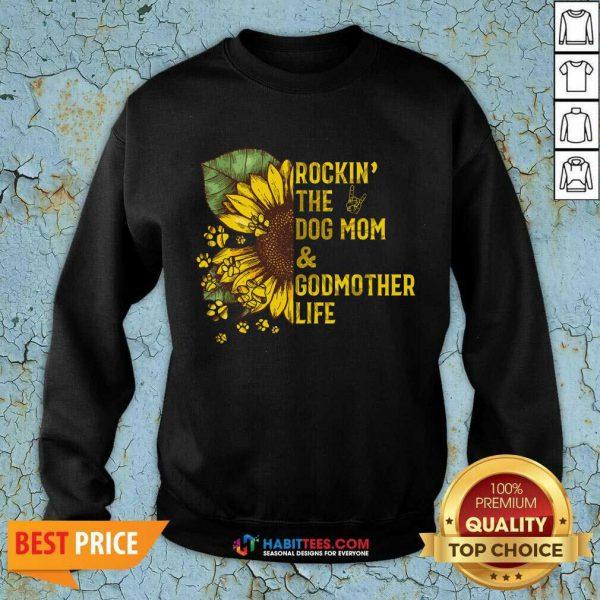 Happy Rockin The Dog Mom And Godmother Sweatshirt