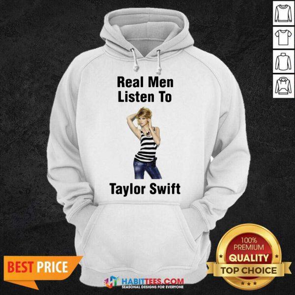 Hot Real Men Listen To Taylor Swift 02 Hoodie