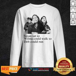 Hot Susan Sat So Wilma Could Walk So Deb Could Run 3 Sweatshirt
