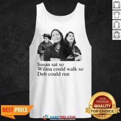 Hot Susan Sat So Wilma Could Walk So Deb Could Run 3 Tank Top