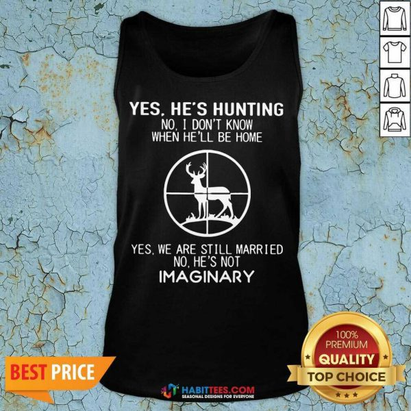 Nice Yes Hes Hunting When He Be Married Imaginary 2 Tank Top