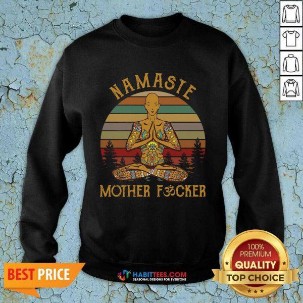 Nice Yoga Namaste Mother Fucker Sweatshirt