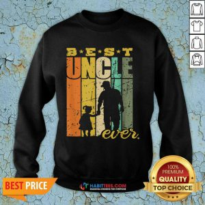 Official Best Ever Uncle And Niece 6 Sweatshirt