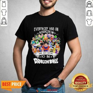 Official Everybody Has An Addiction Dragon Ball 3 Shirt