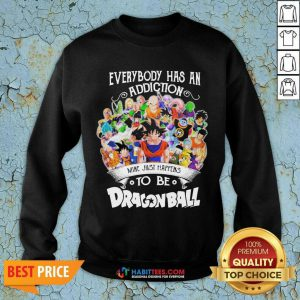Official Everybody Has An Addiction Dragon Ball 3 Sweatshirt