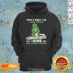 Official I Mix Music I Drink And I Know Things 4 Hoodie