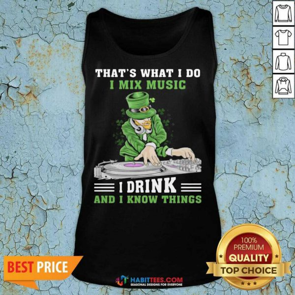 Official I Mix Music I Drink And I Know Things 4 Tank Top