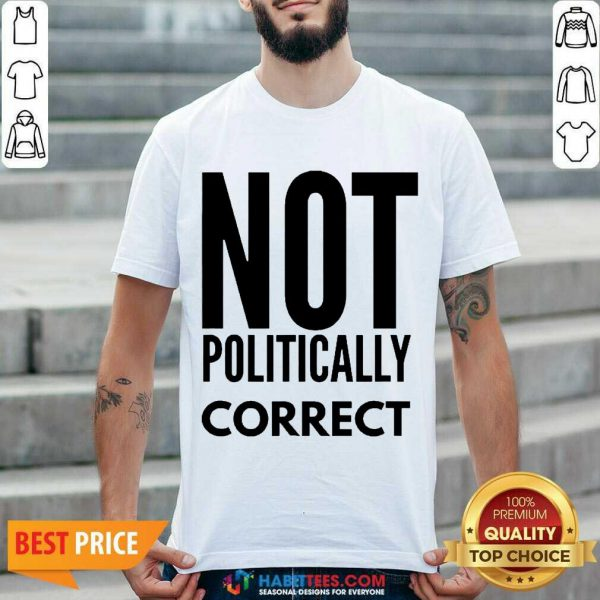 Official Not Politically Correct 44 Shirt