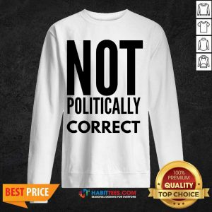 Official Not Politically Correct 44 Sweatshirt