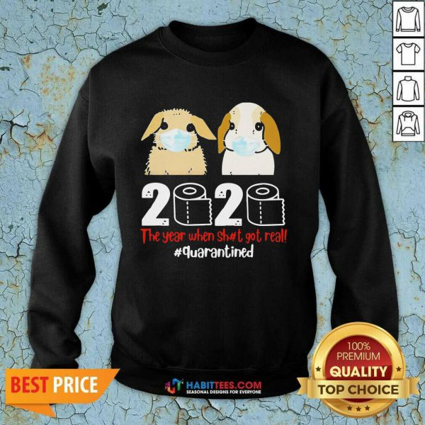 Perfect Bunny 2020 The Year When Shit Got Real Sweatshirt