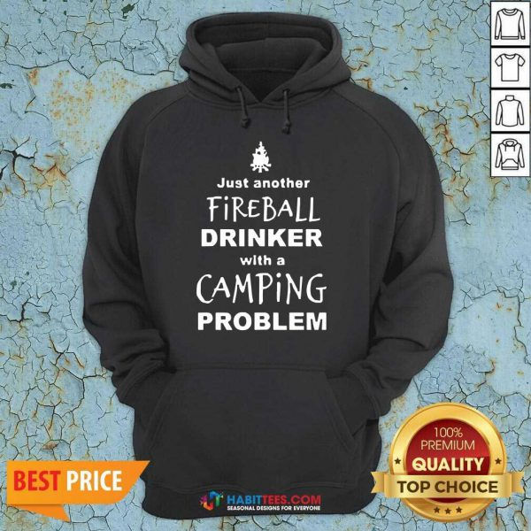 Perfect Fireball Drinker With A Camping Problem Hoodie