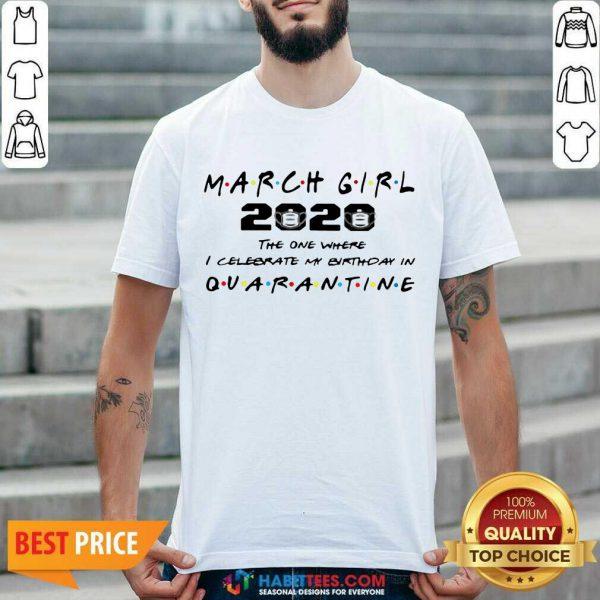 Perfect March Girl 2020 I Celebrate My Birthday COVID 19 Shirt