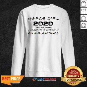 Perfect March Girl 2020 I Celebrate My Birthday COVID 19 Sweatshirt