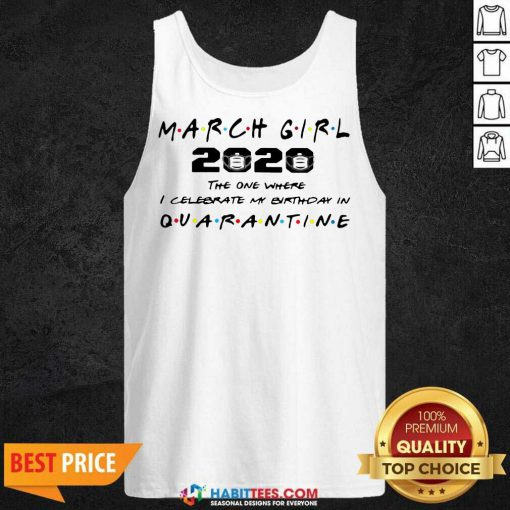 Perfect March Girl 2020 I Celebrate My Birthday COVID 19 Tank Top