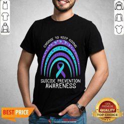 Pretty Choose To Keep Going Awareness 05 shirt
