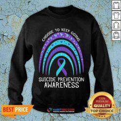 Pretty Choose To Keep Going Awareness 05 Sweatshirt