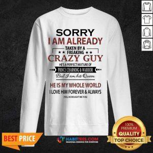 Pretty Sorry I Am Already Crazy Guy Charming Warrior 2 Sweatshirt