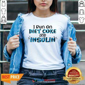 Funny Diabetes Awareness I Run On Diet Coke And Insulin V-neck