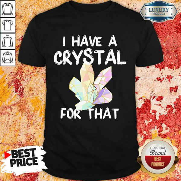 Top I Have A Crystal For That Shirt